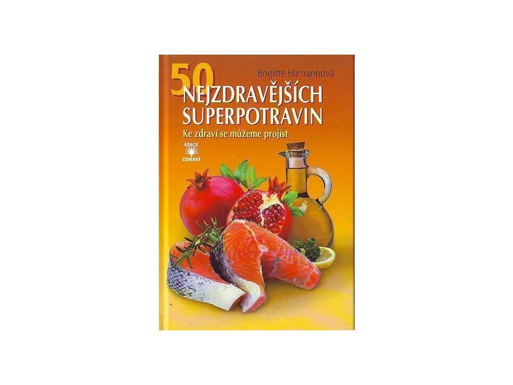 Brigitte Hamannová: 50 nejzdravějších superpotravin - Ke zdraví se můžeme projíst