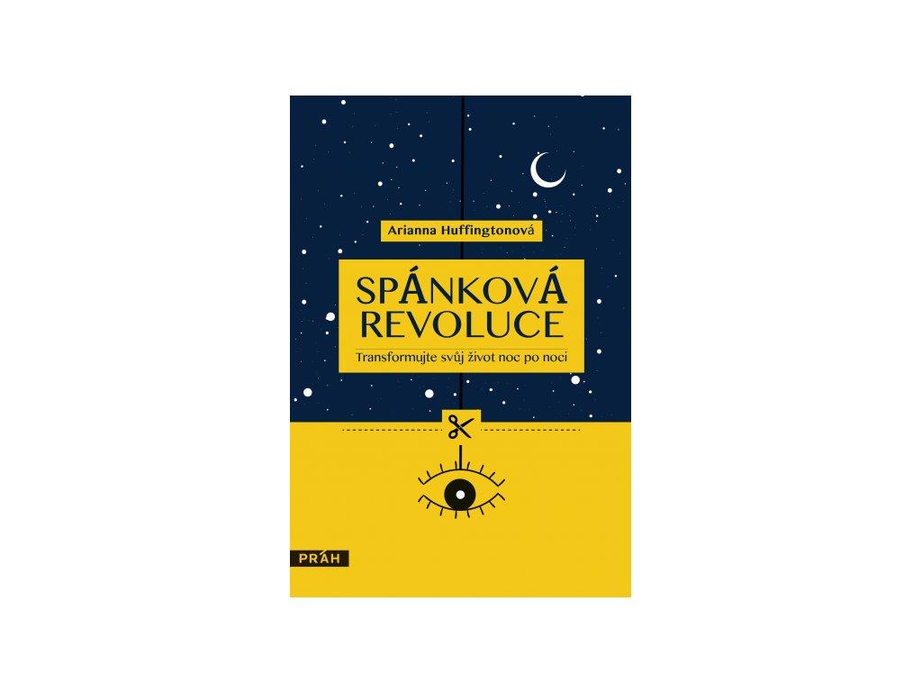 Arianna Huffingtonová: Spánková revoluce – Transformujte svůj život noc po noci
