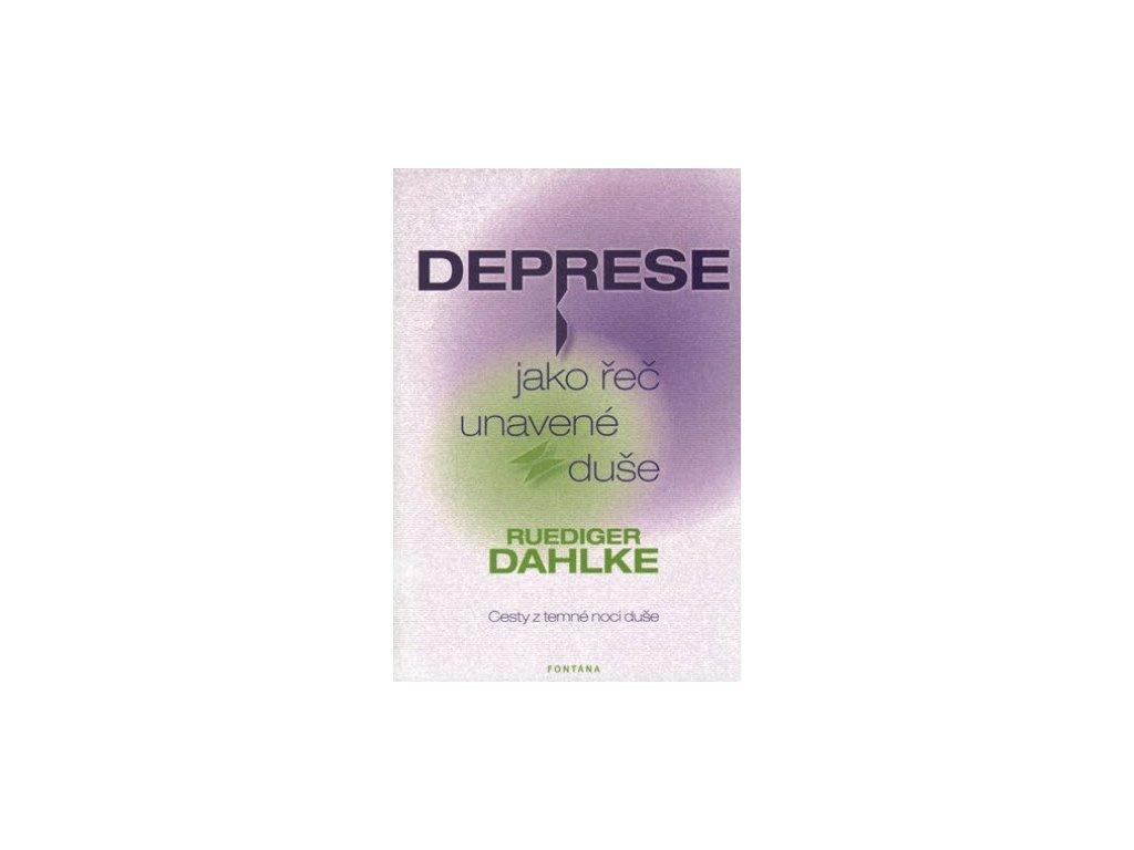 Ruediger Dahlke: Deprese jako řeč unavené duše