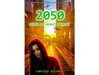 Ladislav Zelinka: 2050: Příběh pro budoucí pokolení
