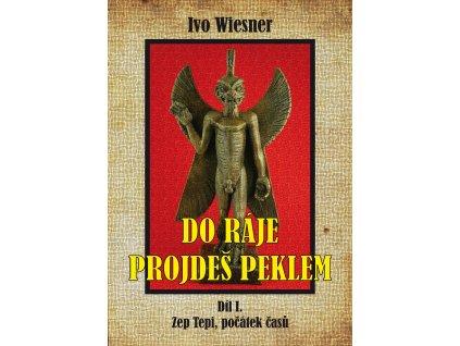 Ivo Wiesner: Do ráje projdeš peklem I.