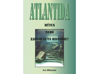 Ivo Wiesner: Atlantida – mýtus nebo zapomenutá historie?