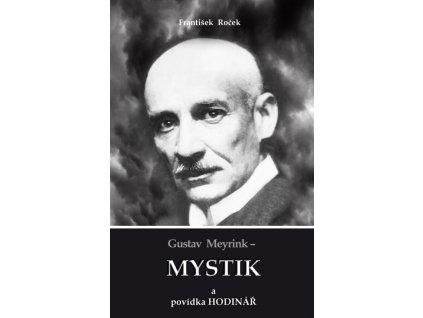 František Roček: Gustav Meyrink – Mystik a povídka Hodinář