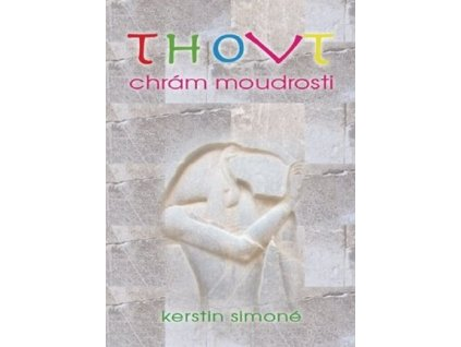 Kerstin Simoné: Thovt - chrám moudrosti