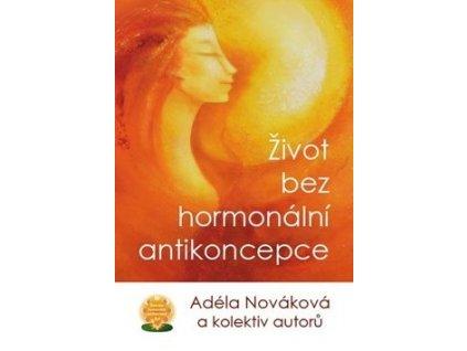 Adéla Nováková: Život bez hormonální antikoncepce