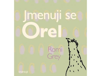 Romi Grey: Jmenuji se Orel