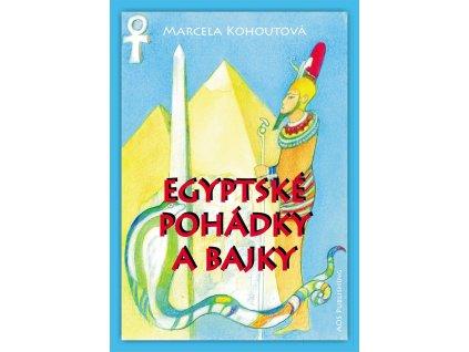 Marcela Kohoutová: Egyptské pohádky a bajky