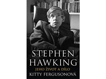 Kitty Ferguson: Stephen Hawking, život a jeho dílo