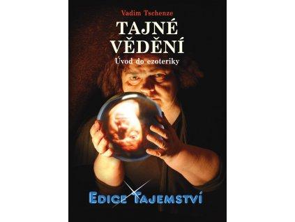 Vadim Tschenze, Tajné vědění - Úvod do ezoteriky