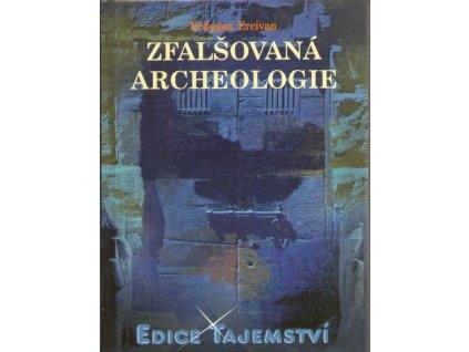 Erdogan Ercivan: Zfalšovaná archeologie