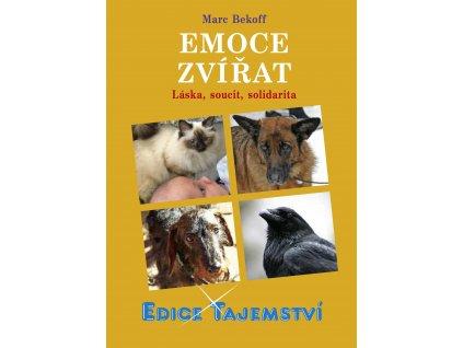 Emoce zvířat - Láska, soucit, solidarita - Marc Bekoff