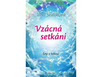 Věra Sedlářová: Vzácná setkání – Sny s tebou