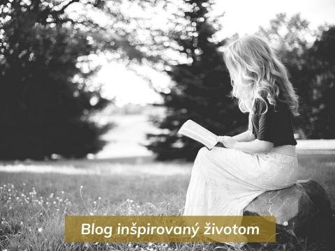 Blog inšpirovaný životom