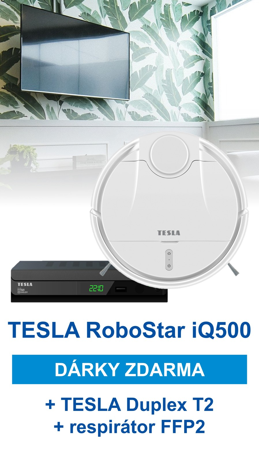 TESLA RoboStar iQ500 + zdarma TESLA Duplex T2 a respirátor FFP2