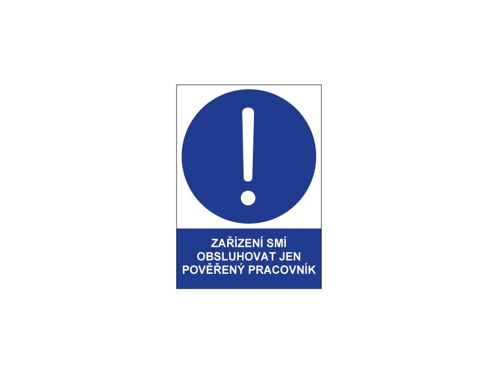 00733 Zařízení smí obsluhovat jen pověřený pracovník