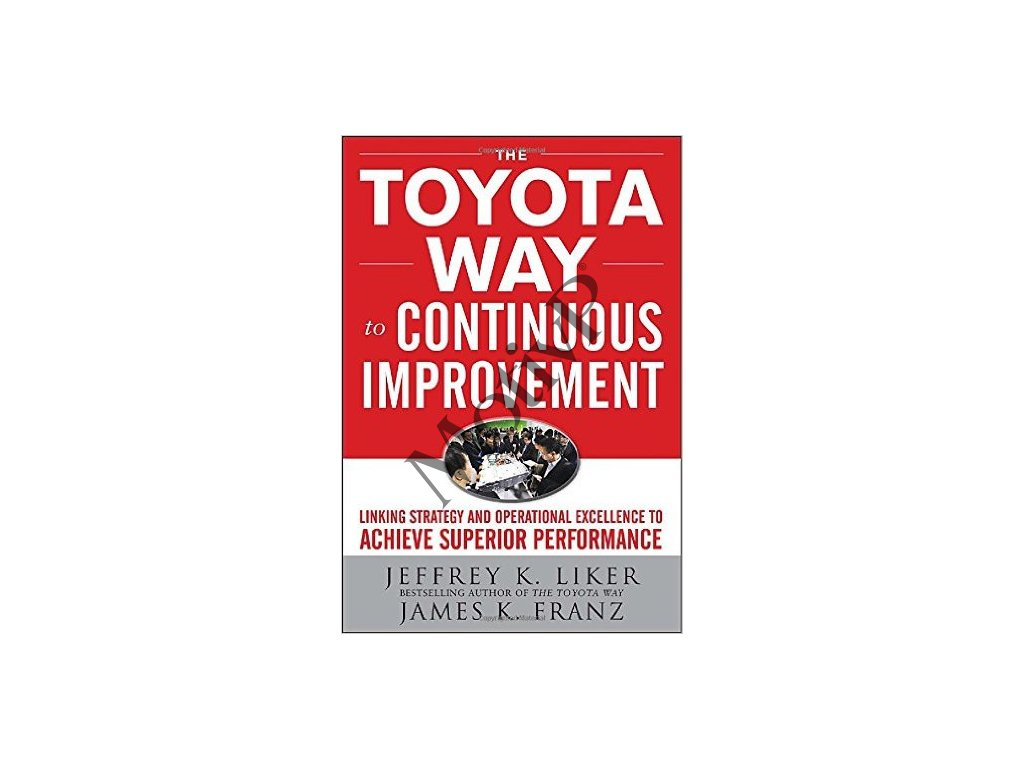The Toyota Way To Continuous Improvement - Jeffrey K. Liker