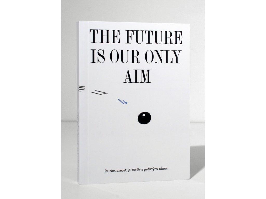 710 the future is our only aim budoucnost je nasim jedinym cilem vasil artamonov alexey klyuykov vaclav magid