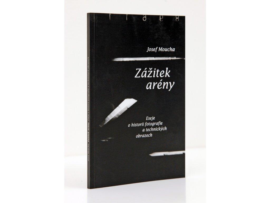 872 josef moucha zazitek areny eseje o historii fotografie a technickych obrazech
