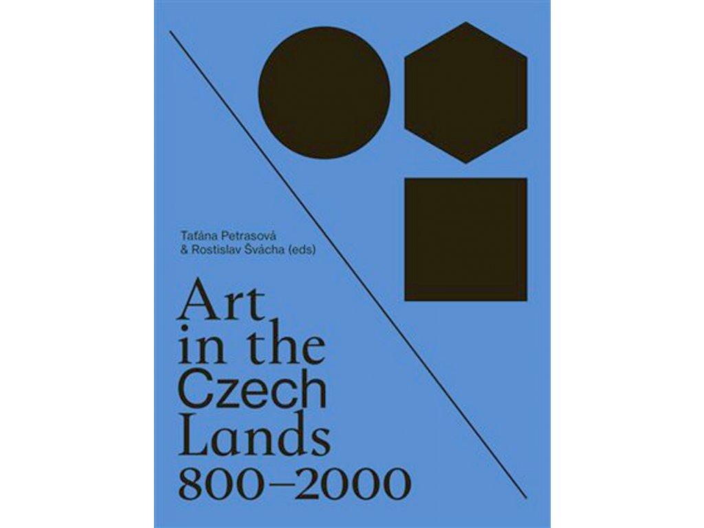 13769 art in the czech lands 800 2000 tatana petrasova rostislav svacha eds