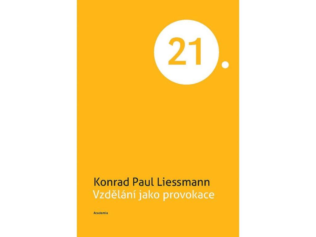 14279 vzdelani jako provokace konrad paul liessmann
