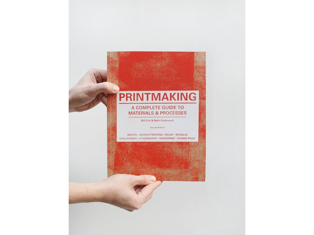 14669 2 printmaking a complete guide to materials processes bill fick beth grabowski