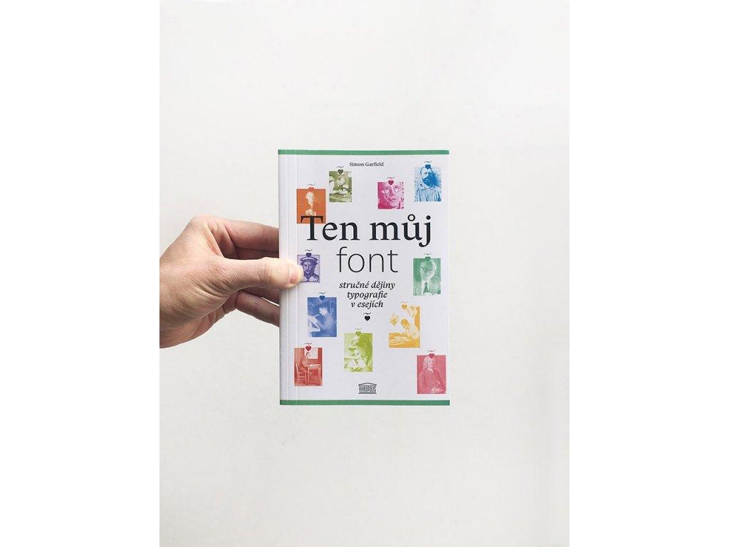 15008 1 ten muj font strucne dejiny typografie v esejich simon garfield