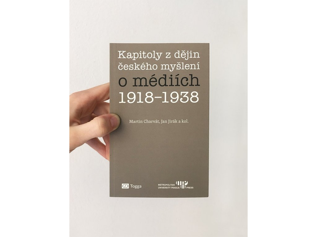 15494 kapitoly z dejin ceskeho mysleni o mediich 1918 1938 martin charvat jan jirak a kol