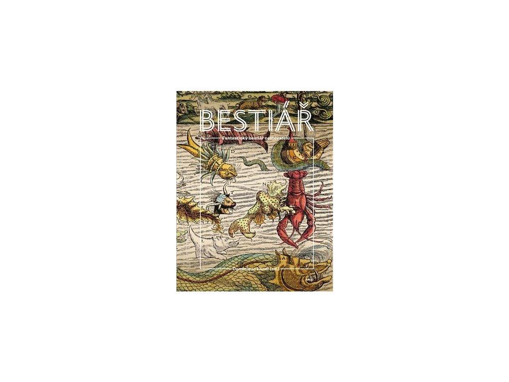 16349 fantasticky bestiar cestovatelu dominique lanni ed