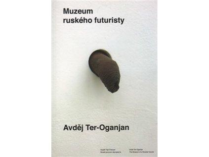 2843 muzeum ruskeho futuristy avdej ter oganjan
