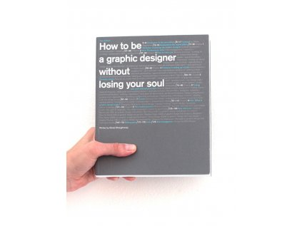 8465 2 how to be a graphic designer without losing your soul adrian shaughnessy