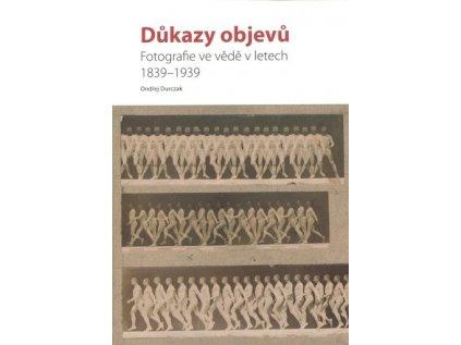 13256 dukazy objevu fotografie ve vede v letech 1839 1939 ondrej durczak