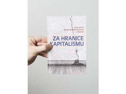Za hranice kapitalismu – Pavel Barša, Martin Dokupil Škabraha a kolektiv