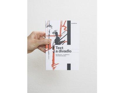 Text a divadlo – Aleš Merenus, Iva Mikulová, Jitka Šotkovská (eds.)