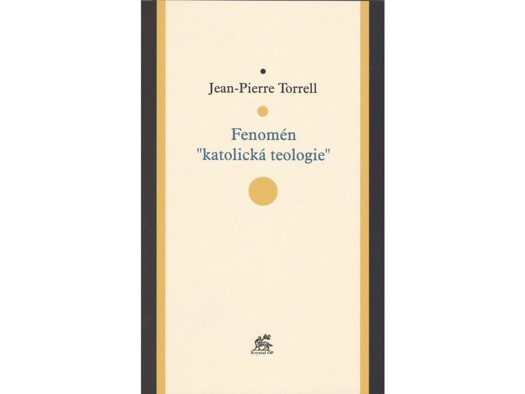 Torrell Fenomen katolicka teologie