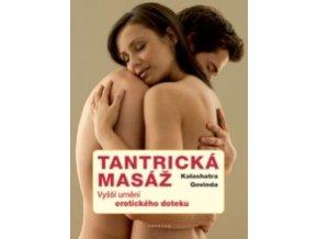 Tantrická masáž - Vyšší umění erotického doteku
