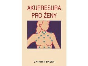 Akupresura pro ženy - Bauer Cathryn