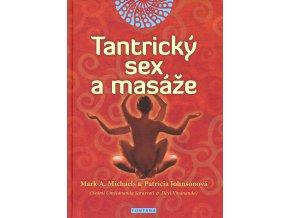 Tantrický sex a masáže - Mark A.Michaels, Patricia Johnsonová
