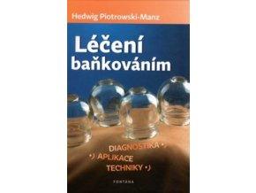 Léčení baňkováním - Piotrowski-Manz Hedwig - Diagnostika, aplikace, techniky