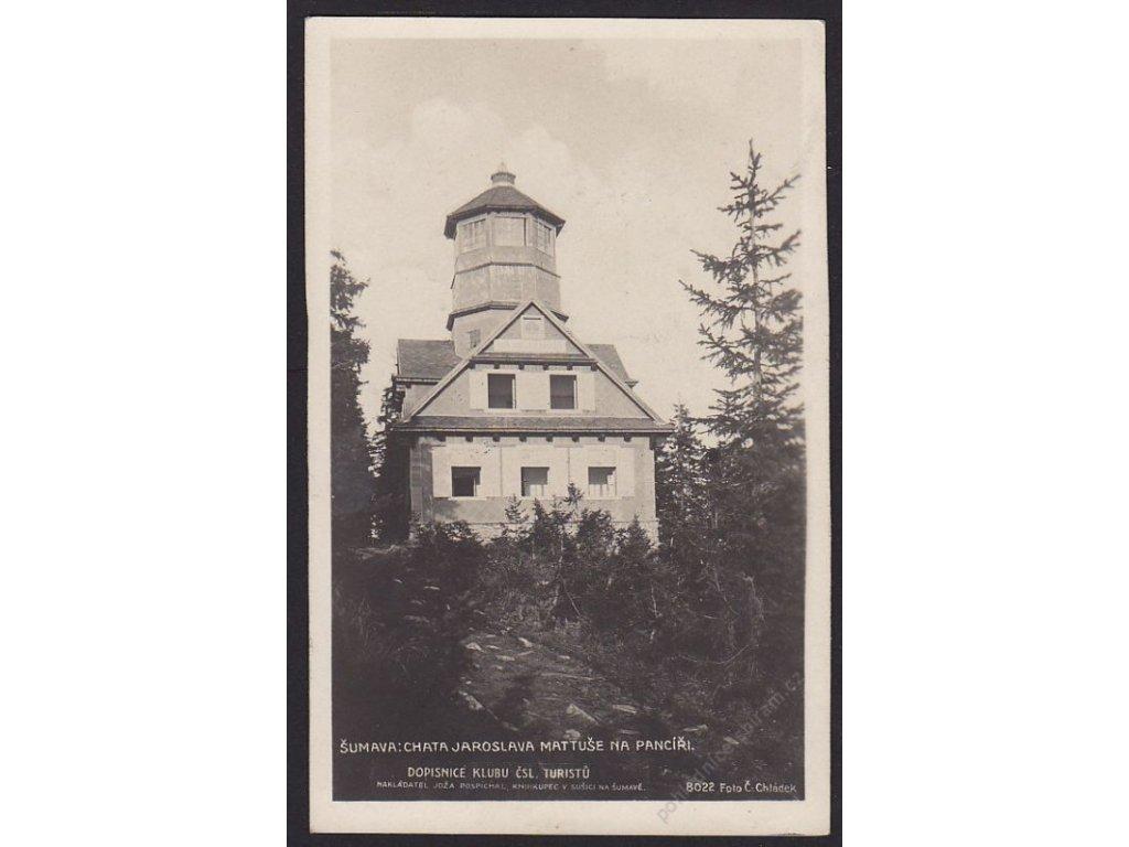 28 - Šumava, Pancíř, chata Jaroslava Mattuše, nakl. Pospíchal, foto Chládek, cca 1924