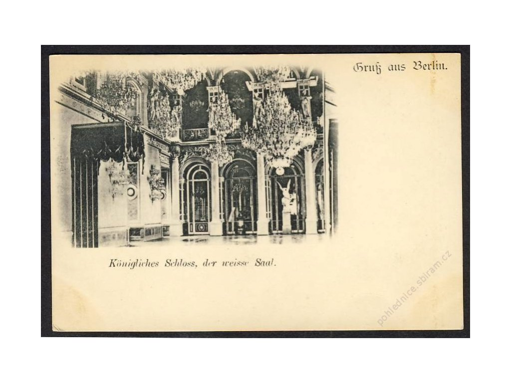 Deutschland, Gruss aus Berlin, Königl. Schloss, der weisse Saal, cca 1900