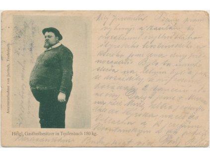 Teufenbach, místní hostinský Heigl vážící 180 kg, 1906....