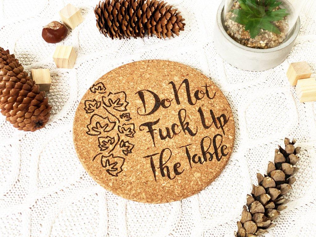 535 podlozka pod hrnec do not f k up the table