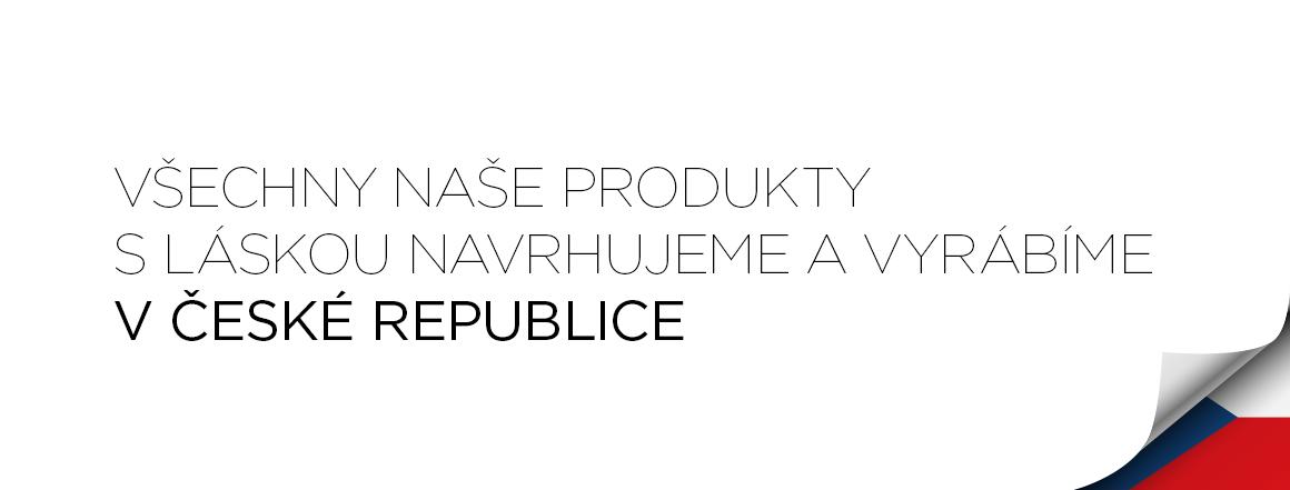 Jsme lokální výrobce | všechny naše produkty navrhujeme a vyrábíme v ČR