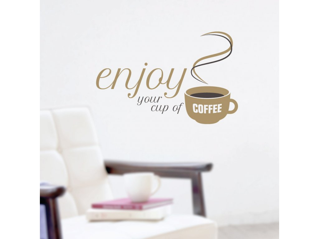 samolepka nalepena na zdi tema kafe enjoy your cup of coffee