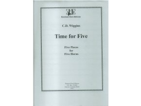 Time for Five - Five pieces for Five Horns- op. 115 - C.D.Wiggins