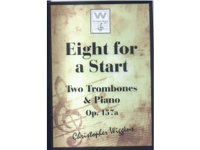 Eight for a Start - Two Trombones & Piano Op.157a. - Christopher D.Wiggins
