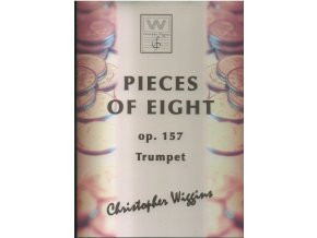 Pieces of Eight op. 157 (Trumpet/piano) - Ch.D.Wiggins