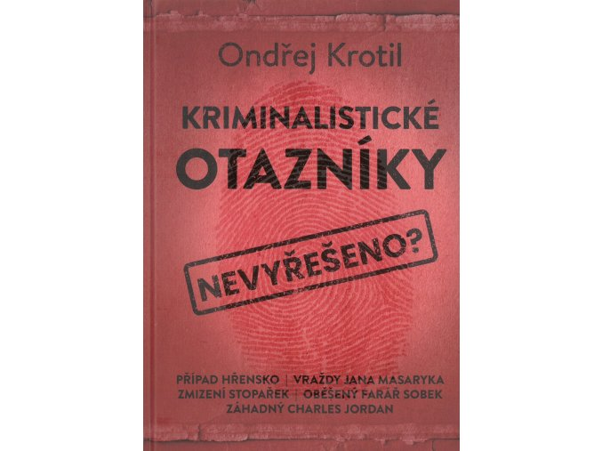Kniha Kriminalistické otázky Ondřej Krotil 01