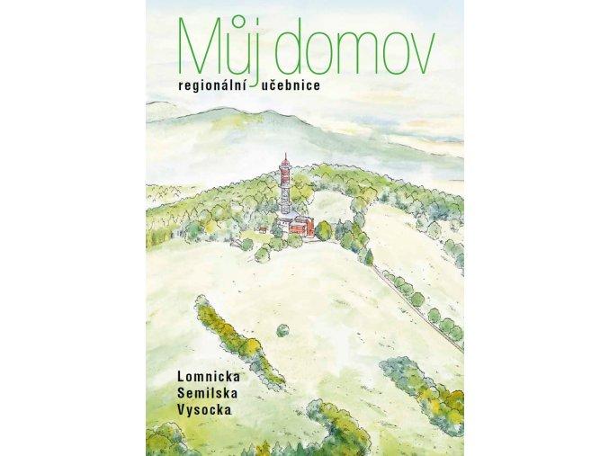 Učebnice Můj domov, regionální učebnice Lomnicka, Semilska a Vysocka