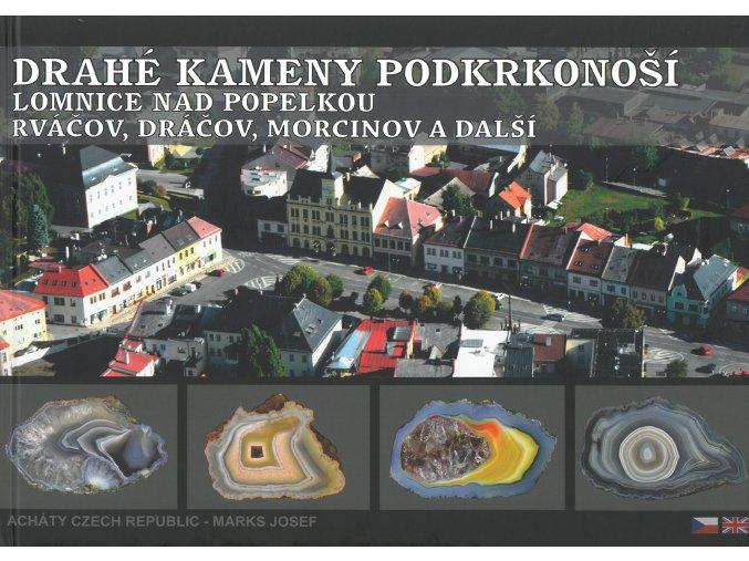Drahé kameny Podkrkonoší III. – Lomnice nad Popelkou, Rváčov, Dráčov, Morcinov a další